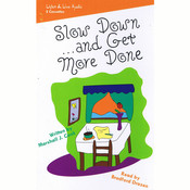 Slow Down … and Get More Done, by Marshall J. Cook