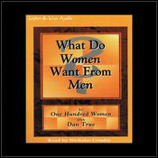 What Do Women Want from Men?, by One hundred women, Dan True