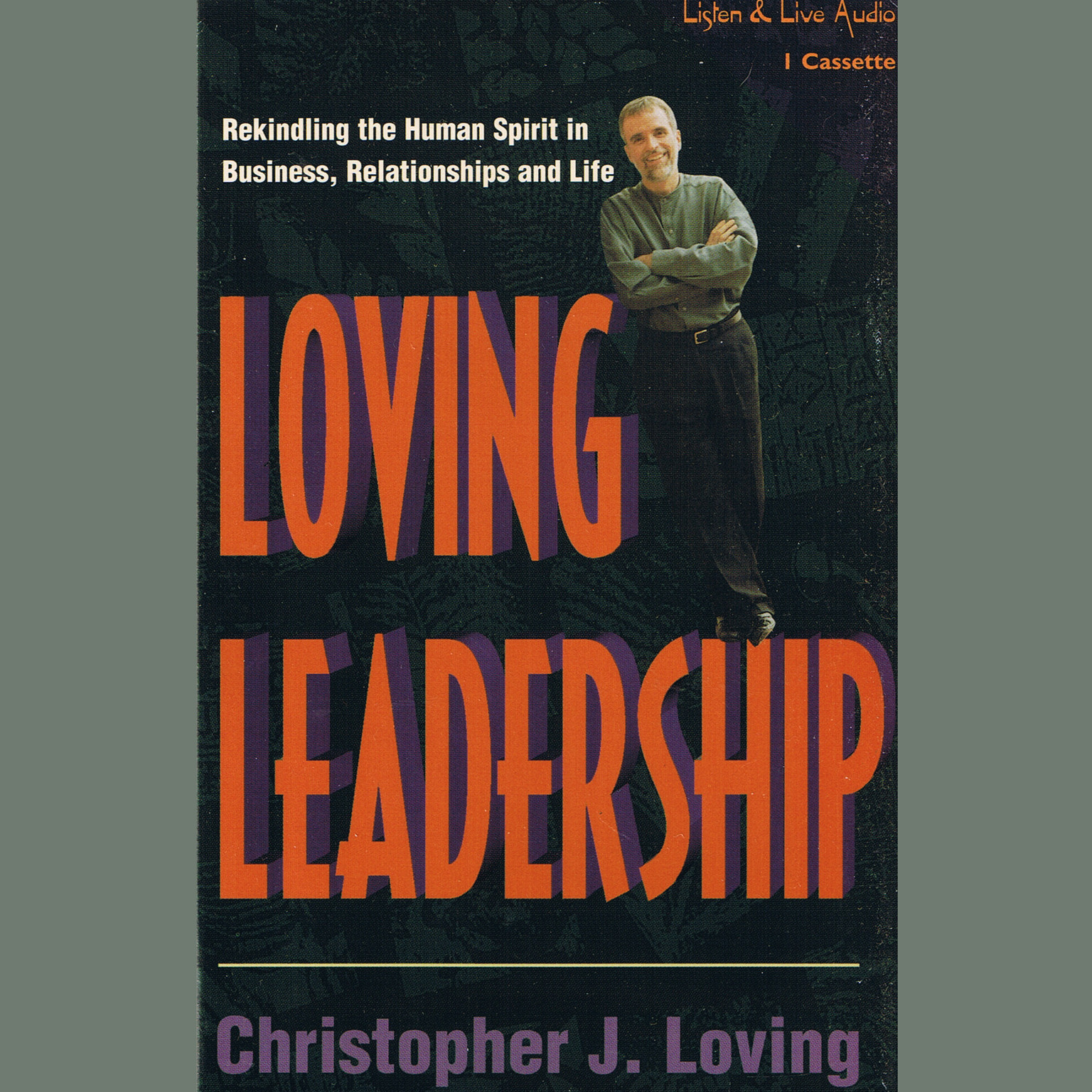 Printable Loving Leadership: Rekindling the Human Spirit in Business, Relationships, and Life Audiobook Cover Art