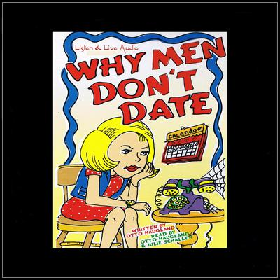 Why Men Don't Date Audiobook, by Otto Haugland