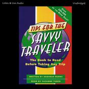 Tips for the Savvy Traveler: The Book to Read before Taking Any Trip Audiobook, by Deborah Burns