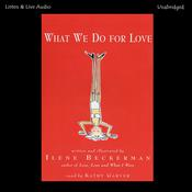 What We Do for Love Audiobook, by Ilene Beckerman
