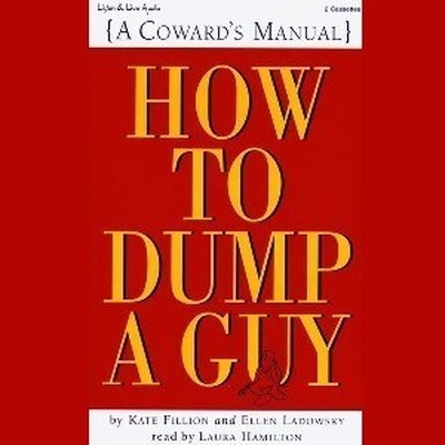 Printable How to Dump a Guy: A Coward's Manual Audiobook Cover Art