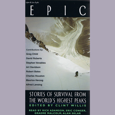 Epic: Stories of Survival from the World's Highest Peaks Audiobook, by Clint Willis