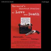 The World's Shortest Stories of Love and Death Audiobook, by various authors