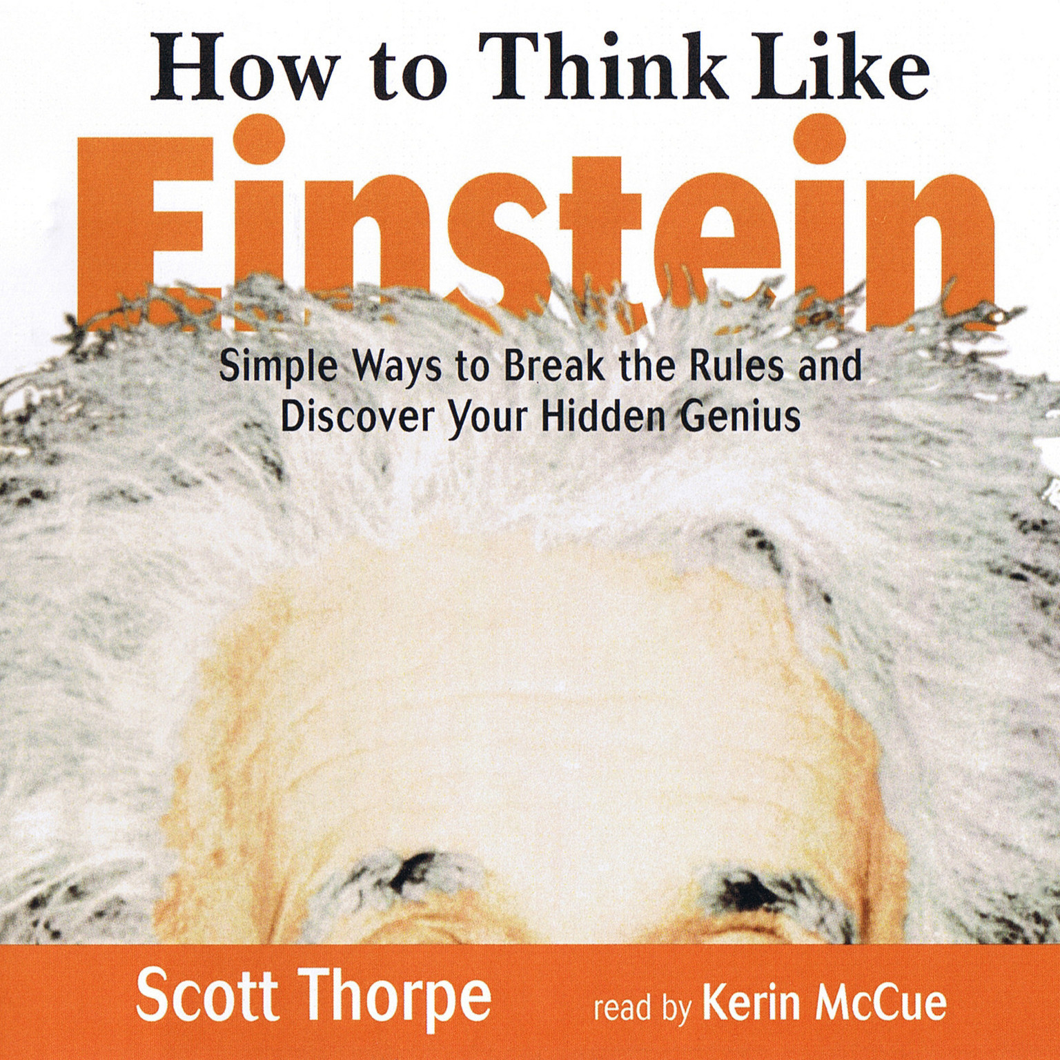 Printable How to Think like Einstein: Simple Ways to Break the Rules and Discover Your Hidden Genius Audiobook Cover Art
