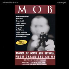 Mob: Stories of Death and Betrayal from Organized Crime Audiobook, by Clint Willis