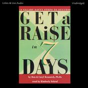 Get a Raise In 7 Days: 10 Salary Savvy Steps to Success Audiobook, by Caryl Rae Krannich, Ron Krannich