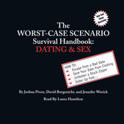 The Worst-Case Scenario Survival Handbook: Dating & Sex Audiobook, by David Borgenicht, Jennifer Worick, Joshua Piven