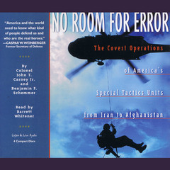 No Room For Error: The Covert Operations of America's Special Tactics Units from Iran to Afghanistan Audiobook, by Benjamin F. Schemmer, John T. Carney