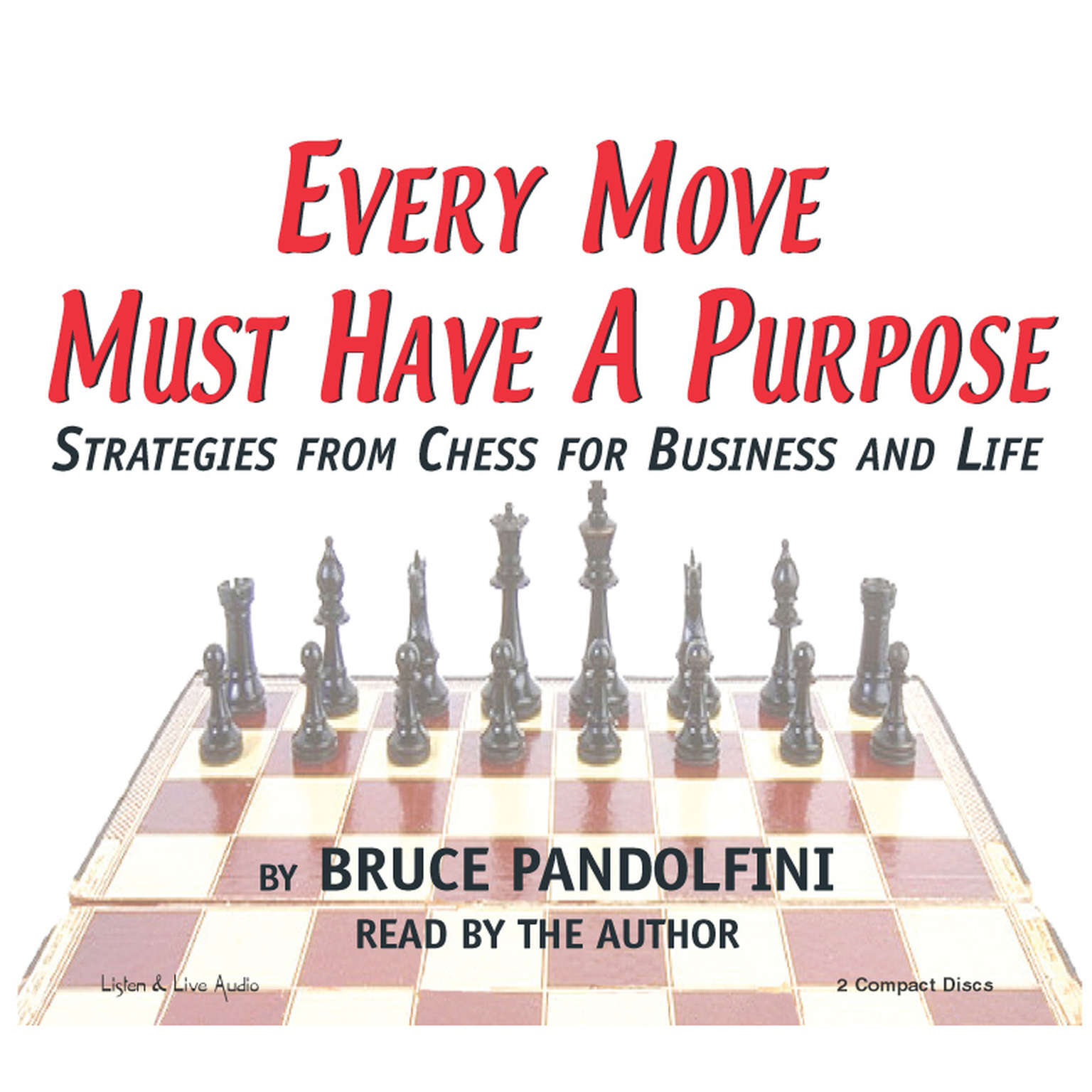 Printable Every Move Must Have a Purpose: Strategies from Chess for Business and Life Audiobook Cover Art