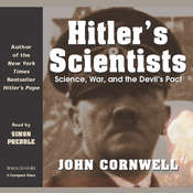 Hitler's Scientists: Science, War, and the Devil's Pact, by John Cornwell