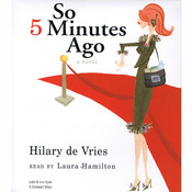 So 5 Minutes Ago Audiobook, by Hilary de Vries