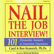 Nail The Job Interview!: 101 Dynamite Answers to Interview Questions Audiobook, by Caryl Rae Krannich