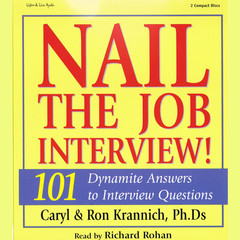 Nail The Job Interview!: 101 Dynamite Answers to Interview Questions Audiobook, by Caryl Rae Krannich, Ron Krannich