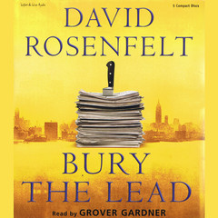 Bury the Lead Audiobook, by David Rosenfelt