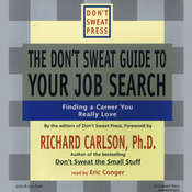 The Don't Sweat Guide to Your Job Search: Finding a Career You Really Love, by Don't Sweat Press