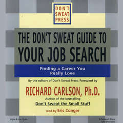 The Don't Sweat Guide to Your Job Search: Finding a Career You Really Love Audiobook, by Don't Sweat Press