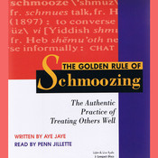 The Golden Rule of Schmoozing: The Authentic Practice of Treating Others Well Audiobook, by Aye Jaye