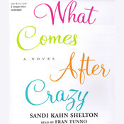 What Comes after Crazy Audiobook, by Sandi Kahn Shelton