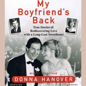 My Boyfriends Back: True Stories of Rediscovering Love with a Long-Lost Sweetheart Audiobook, by Donna Hanover