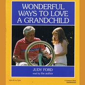 Wonderful Ways To Love A Grandchild, by Judy Ford