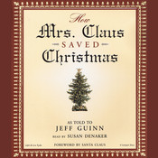 How Mrs. Claus Saved Christmas Audiobook, by Jeff Guinn