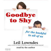 Goodbye to Shy: For the Bashful in All of Us Audiobook, by Leil Lowndes