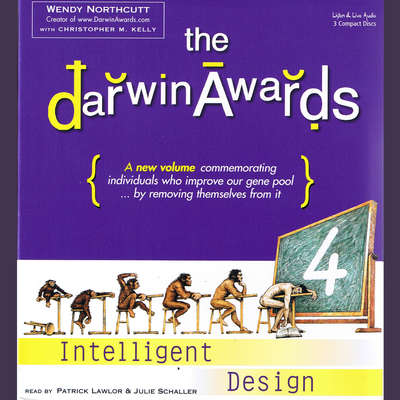 The Darwin Awards 4: Intelligent Design Audiobook, by Wendy Northcutt