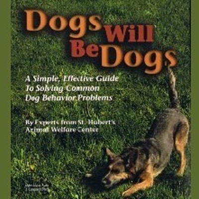 Printable Dogs Will Be Dogs: A Simple, Effective Audio Guide to Solving Common Dog Behavior Problems Audiobook Cover Art