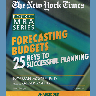 Forecasting Budgets: 25 Keys to Successful Planning Audiobook, by Norman Moore