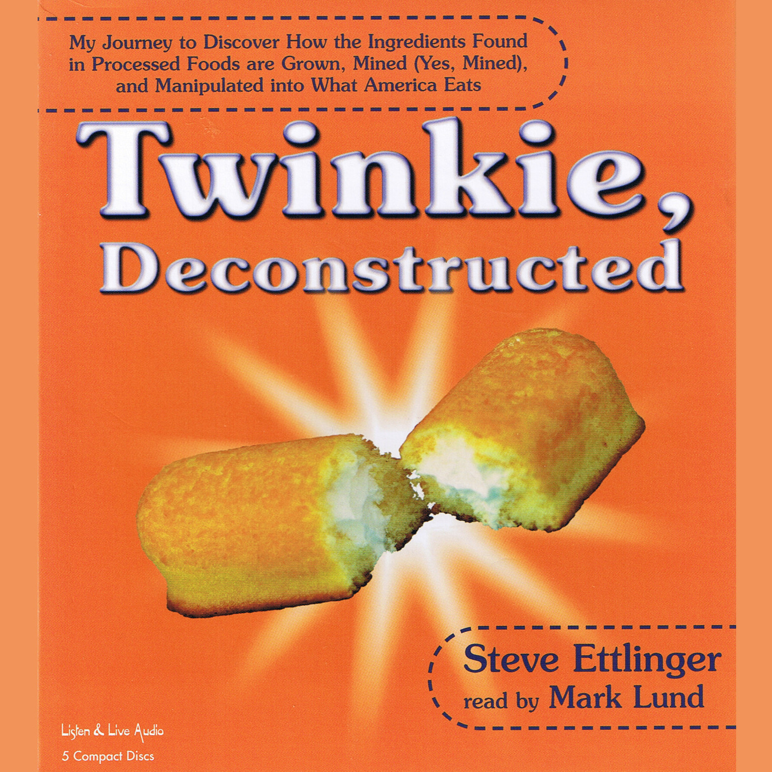 Printable Twinkie, Deconstructed: My Journey to Discover How the Ingredients Found in Processed Foods are Grown, Mined (Yes, Mined), and Manipulated into What America Eats Audiobook Cover Art