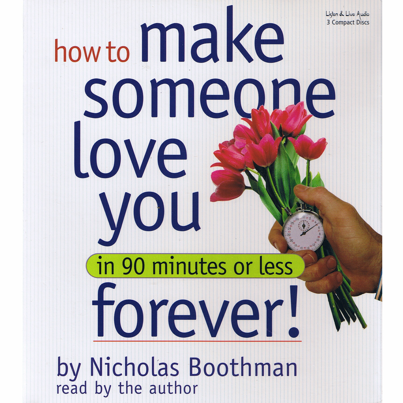 Printable How to Make Someone Love You Forever in 90 Minutes or Less Audiobook Cover Art