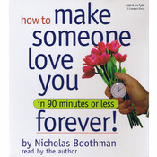 How to Make Someone Love You Forever in 90 Minutes or Less Audiobook, by Nicholas Boothman
