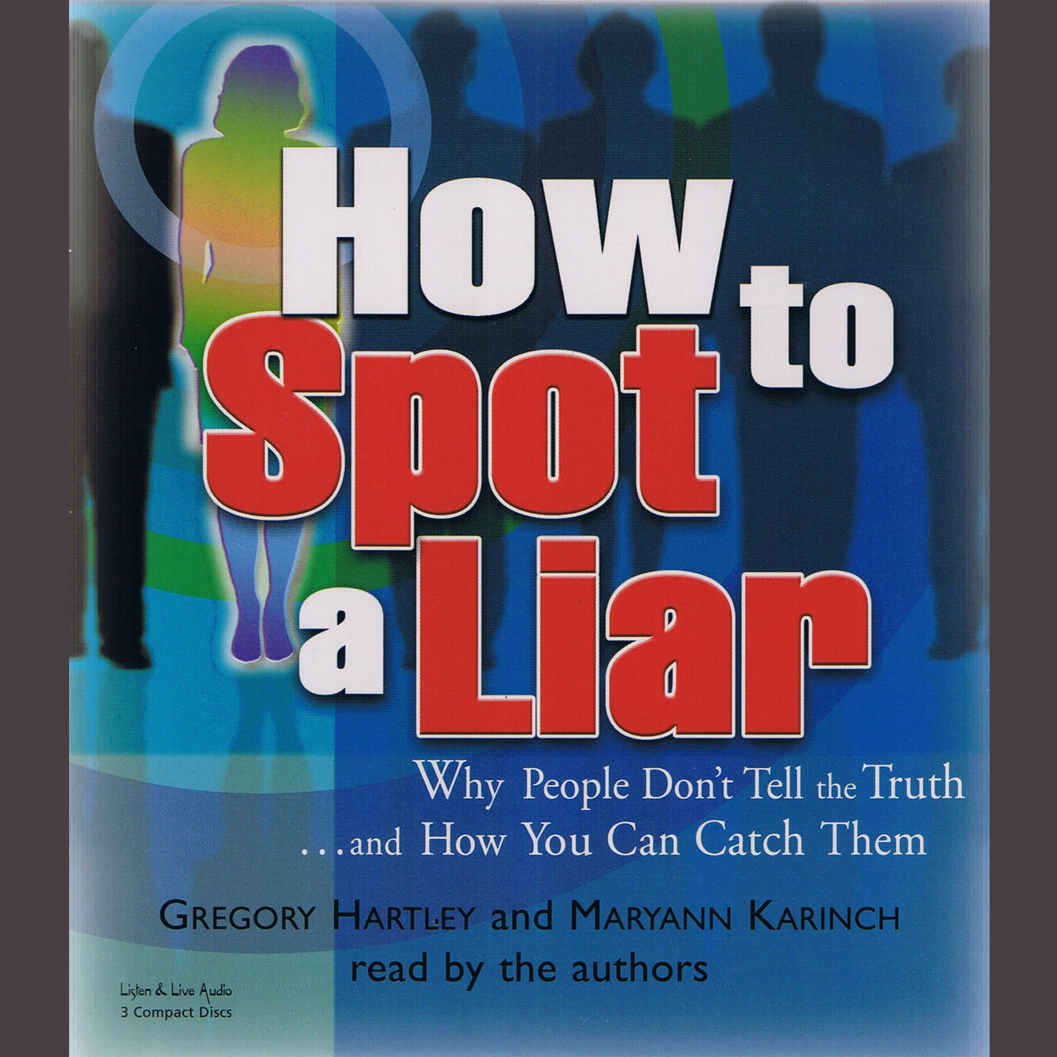 Printable How to Spot a Liar: Why People Don't Tell the Truth … and How You Can Catch Them Audiobook Cover Art