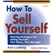 How To Sell Yourself: Winning Techniques for Selling Yourself... Your Ideas... Your Message, by Arch Lustberg