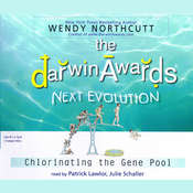 The Darwin Awards: Next Evolution: Chlorinating the Gene Pool, by Wendy Northcutt