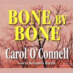 Bone by Bone Audiobook, by Carol O'Connell