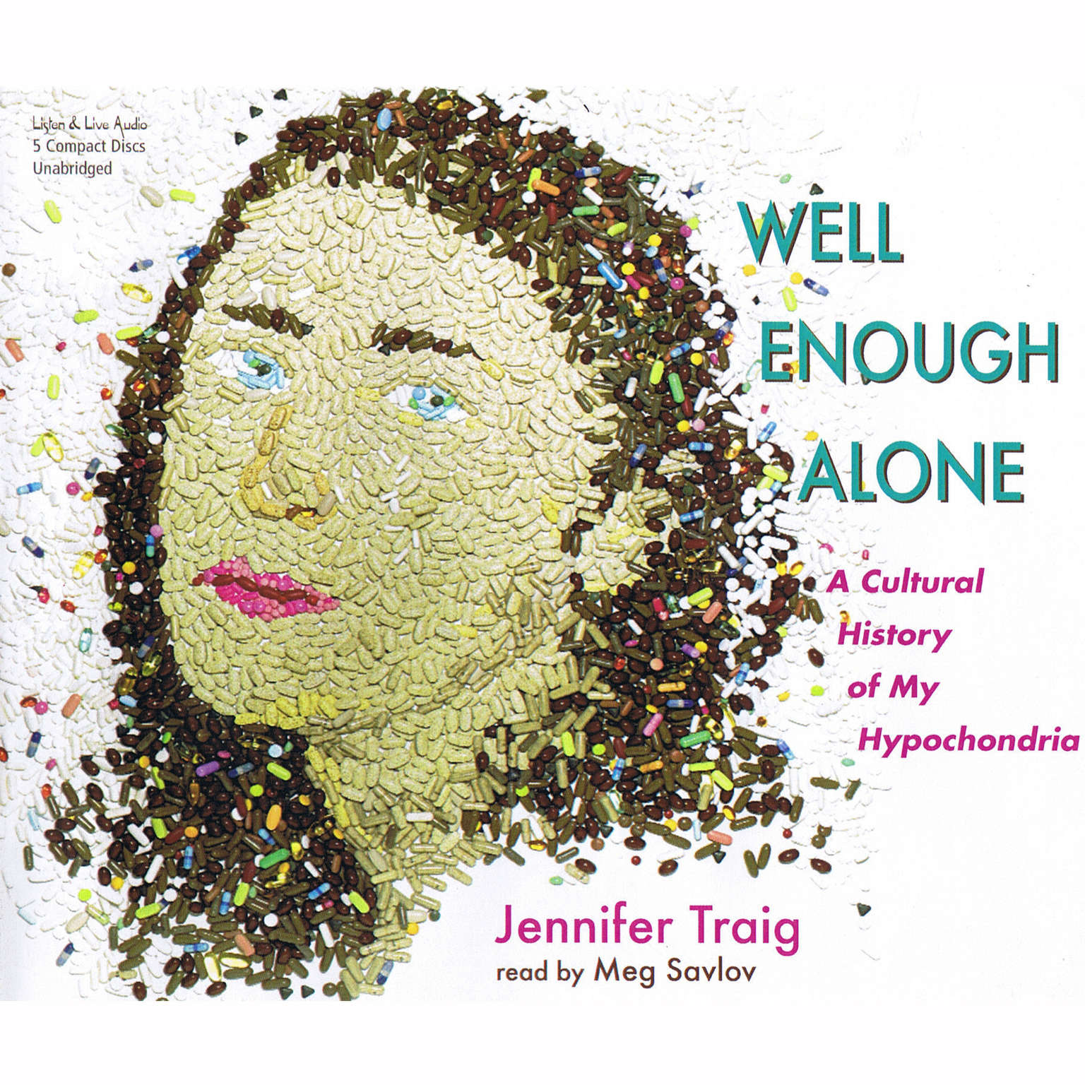 Printable Well Enough Alone: A Cultural History of My Hypochondria Audiobook Cover Art