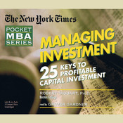 Managing Investment: Twenty-five Keys to Profitable Capital Investment, by Robert Taggart