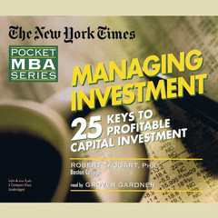 Managing Investment: Twenty-five Keys to Profitable Capital Investment Audiobook, by Robert Taggart