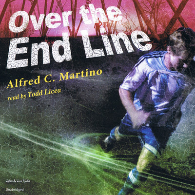 Over the End Line Audiobook, by Alfred C. Martino
