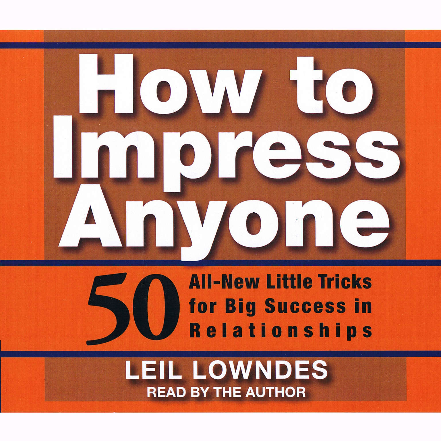 Printable How To Impress Anyone: Fifty All-New Little Tricks for Big Success in Relationships Audiobook Cover Art
