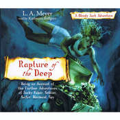 Rapture of the Deep: Being an Account of the Further Adventures of Jacky Faber, Soldier, Sailor, Mermaid, Spy Audiobook, by L. A. Meyer