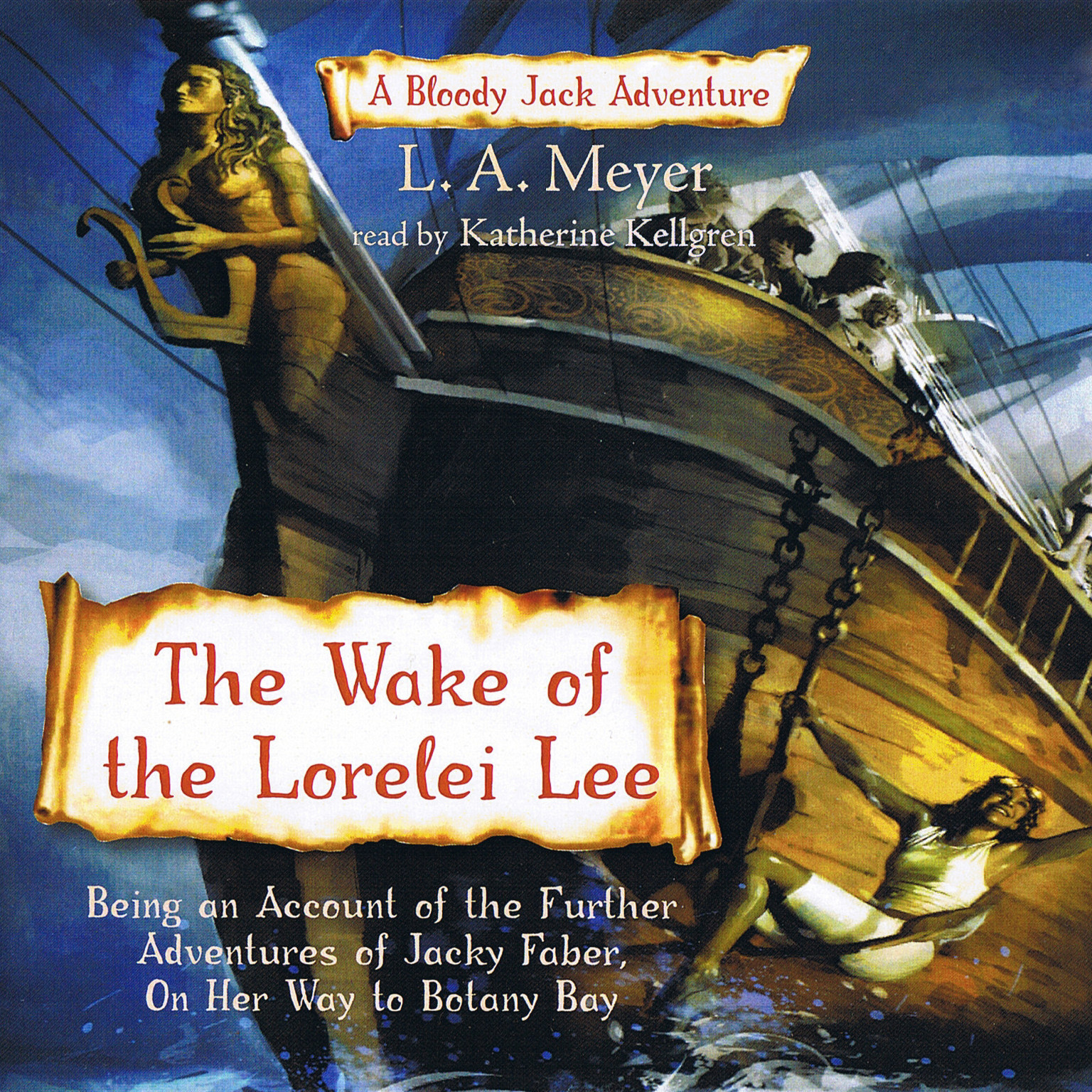 Printable The Wake of the Lorelei Lee: Being an Account of the Further Adventures of Jacky Faber, on Her Way to Botany Bay Audiobook Cover Art