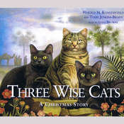 Three Wise Cats: A Christmas Story, by Harold Konstantelos, Terry Jenkins-Brady