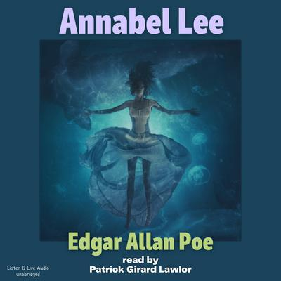 Annabel Lee Audiobook, by Edgar Allan Poe