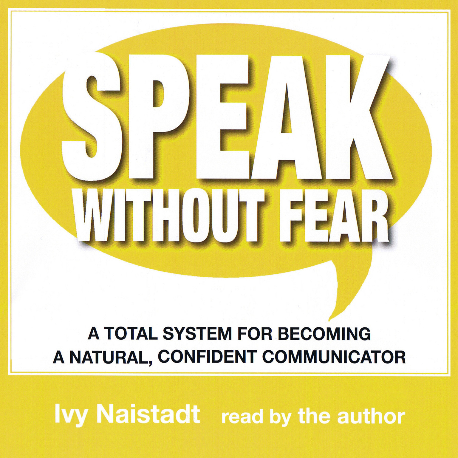 Printable Speak Without Fear: A Total System for Becoming a Natural, Confident Communicator Audiobook Cover Art