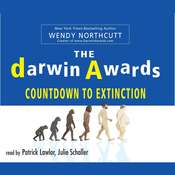 The Darwin Awards Countdown to Extinction Audiobook, by Wendy Northcutt