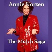 The Mulch Saga Audiobook, by Annie Korzen